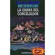 Garra del Conciliador, La (Spanish Edition)