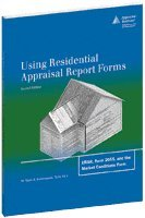 Using Residential Appraisal Report Forms : URAR, Form 2055, and the Market Conditions Form (Appraisal Forms)
