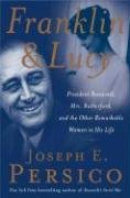 Franklin and Lucy: President Roosevelt, Mrs. Rutherfurd, and the Other Remarkable Women in His Life cover