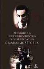 Descargar Libro Memorias, Entendimientos Y Voluntades Camilo Jose Cela Conde