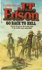 Go Back to Hell, J. T. Edson, 044021033X