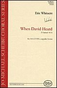 Eric Whitacre: When David Heard. Für SATB (Gemischter Chor)