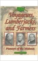 \\LINK\\ Voyageurs, Lumberjacks, And Farmers: Pioneers Of The Midwest (Shaping America, V. 5). enviar donde lugar Ninos Nathan winner machine flying