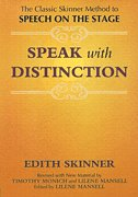 Speak with Distinction: The Classic Skinner Method to Speech on the Stage (Appla PDF