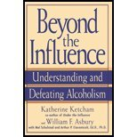 Beyond the Influence - Understanding & Defeating Alcoholism (00) by Ketcham, Katherine - Asbury, William F - Schulstad, Mel - Ciar [Paperback (2000)]