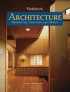 Workbook to accompany Architecture: Residential Drafting and Design