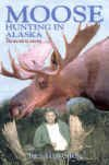 Moose Hunting in Alaska, Richard Hackenberg, 0963986996