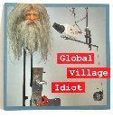 Global Village Idiot, , 0964853094