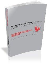 Descargar Libro Toponímia, Paisatge I Cultura: Els Noms De Lloc Des De La Lingüística, La Geografia I La Història ) Elvis Mallorquí
