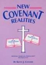 New Covenant Realities, by Kevin J. Conner