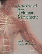 Biomechanical Basis of Human Movement 3RD EDITION