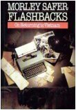 Flashbacks by Morley Safer