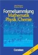 Formelsammlungen Sekundarstufe I - Bayern - Realschule: Mathematik - Physik- Chemie (vergriffen): Formelsammlung