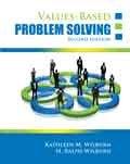 Values-Based Problem Solving, Wilburn, Kathleen M. and Wilburn, H. Ralph, 1465203222