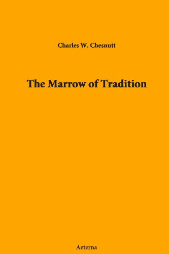 marrow of tradition Free essay: throughout the history of the united states of america, the country has always been divided by race no matter the century or decade, there has.