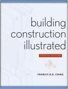 Building Construction Illustrated by Ching, Francis D. K. (2008)
