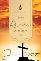 Lendo Romanos Com John Stott - Vol.2
