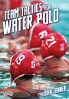 John Tanner: Team Tactics for Water Polo (DVD)