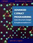 img - for Advanced C Struct Programming: Data Structure Design and Implementation in C by John W. L. Ogilvie (1990-07-03) book / textbook / text book