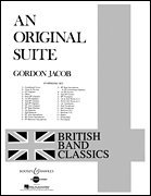 - Boosey and Hawkes An Original Suite Concert Band Composed by Gordon Jacob