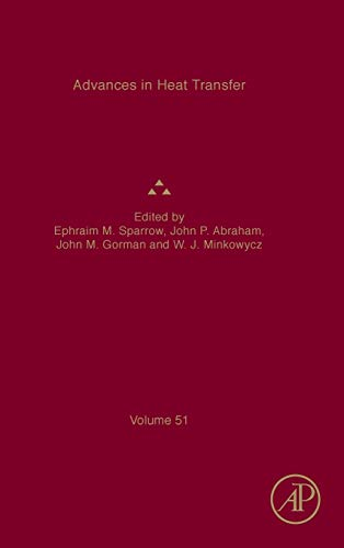 Advances in Heat Transfer (Volume 51)