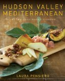 img - for Hudson Valley Mediterranean by Pensiero, Laura [Hardcover] book / textbook / text book