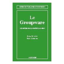 Le Groupware: Informatique, Management et Organisation (serie Inf