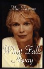What Falls Away by Mia Farrow (1997-08-02)