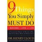 9 Things You Simply Must Do to Succeed in Love and Life Publisher: Thomas Nelson