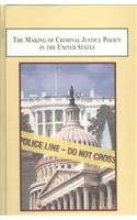 The Making of Criminal Justice Policy in the United States: Essays on the Role of the President, the Congress and the Pu