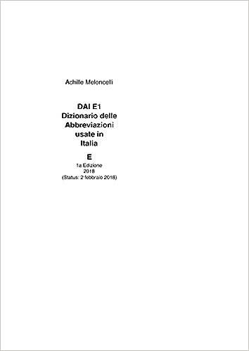 DAI E1 Dizionario Delle Abbreviazioni Usate In Italia E 1a Edizione 2018 DIzionario Ustae Italian Edition