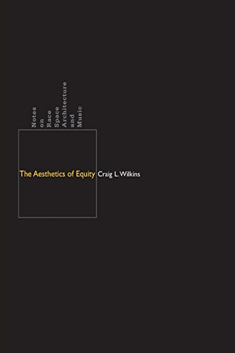 The Aesthetics of Equity: Notes on Race, Space, Architecture, and Music