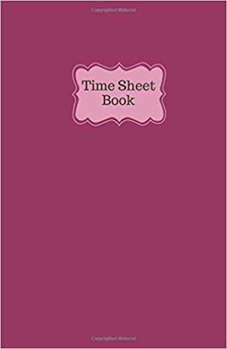 time sheet book weekly time sheet log book record and track