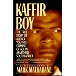 Kaffir Boy: The True Story of a Black Youth's Coming of Age in Apartheid South Africa by New Amer Library
