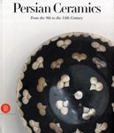 Persian Ceramics: From the 9th to the 14th Century