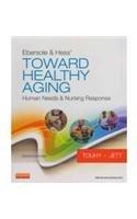 Ebersole & Hess Toward Healthy Aging 8Ed: Human Needs & Nursing Response (Pb 2012)
