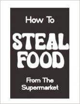 How to Steal Food from the Supermarket by J. Andrew Anderson (1992-12-02)