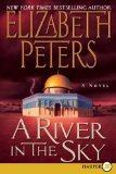 By Elizabeth (Author) Peters: A River in the Sky (Amelia Peabody Mysteries) (Large Print)