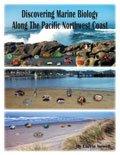 Marine Biology along the Northwest Coast, Newell, Carrie, 0757558720