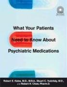 What Your Patients Need to Know About Psychiatric Medications by Hales, Robert E., Yudofsky, Stuart C., Chew, Robert H. (2005) Spiral-bound