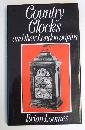 Country Clocks and Their London Origins, Brian Loomes, 0715370790