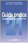 Guida pratica alla classificazione decimale Dewey Copertina flessibile – 9 feb 2001 F. Paradisi L. Crocetti AIB 8878120561