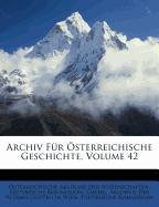Archiv für österreichische Geschichte, Zweiundvierzigster Band (German Edition) PDF