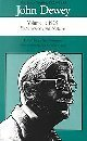 The Later Works of John Dewey, 1925 - 1953, Dewey, John, 0809314908