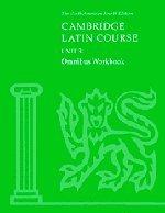 Cambridge Latin Course Unit 3 Omnibus Workbook North American edition (North American Cambridge Latin Course)