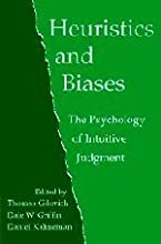 Heuristics and Biases: The Psychology of Intuitive Judgment by Thomas Gilovich (July 8 2002)