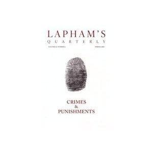 Lapham's Quarterly, Volume 2/2, Spring 2009: Crimes & Punishments