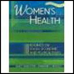 Women's Health : Readings on Social, Economic, and Political Issues, Worcester, Nancy and Whatley, Marianne H., 075750809X