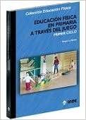 Book Educacion Fisica En Primaria a Traves del Juego 1b