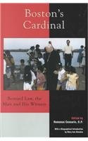 Boston's Cardinal: Bernard Law, the Man and His Witness (Religion, Politics, and Society in the New Millennium)